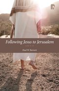 Following Jesus to Jerusalem: Luke 9-19