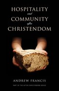 Hospitality and Community After Christendom (After-christendom Series) eBook