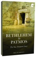Bethlehem to Patmos: The New Testament Story (2013) eBook