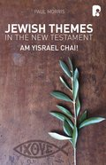 Jewish Themes in the New Testament: Yam Yisrael Chai! eBook