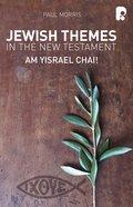 Jewish Themes in the New Testament: Yam Yisrael Chai! eBook