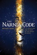 The Narnia Code: C S Lewis and the Secret of the Seven Heavens eBook