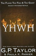 Yhwh: The Flood the Fish and the Giant (Ancient Mysteries Retold Series) eBook
