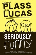 Seriously Funny #01 (#02 in Seriously Funny Series) eBook