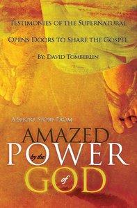 Testimonies of the Supernatural Opens Doors to Share the Gospel