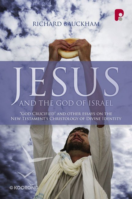 Buy jesus and the god of israel by richard bauckham online jesus buy jesus and the god of israel by richard bauckham online jesus and the god of israel ebook id 9781842278963 fandeluxe Images