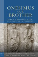 Onesimus Our Brother (Paul In Critical Contexts Series) Hardback