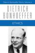 Ethics (#06 in Dietrich Bonhoeffer Works Series) Paperback