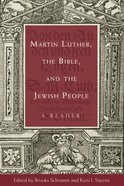 Martin Luther, the Bible, and the Jewish People Paperback