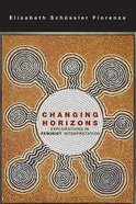 Changing Horizons: Explorations of the Feminist Interpretation Hardback