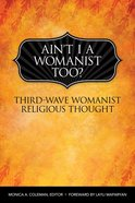 Ain't I a Womanist, Too? Paperback