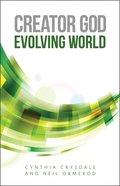 Creator God, Evolving World Paperback