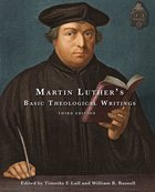 Martin Luther's Basic Theological Writings (Third Edition) Paperback