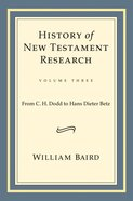 History of New Testament Research (Volume 3) Hardback