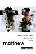 Matthew (Texts And Contexts Series)