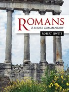 Romans: A Short Commentary Hardback