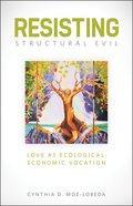 Resisting Structural Evil Paperback
