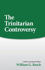 The Trinitarian Controversy (Sources Of Early Christian Thought Series)