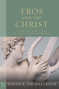Eros and the Christ (Paul In Critical Contexts Series)