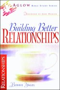 Aglow Building Better Relationships Paperback