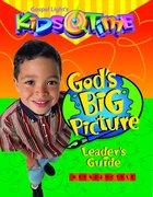 Kids Time: Gods Big Picture Leaders Guide (Gospel Light Kids Time Series)