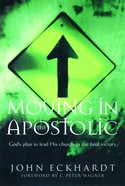 Moving in the Apostolic Paperback