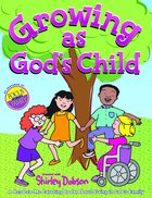 Colouring Book: Growing as God's Child (Shirley Dobson Colouring Books Series) Paperback