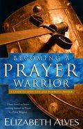 Becoming a Prayer Warrior Paperback