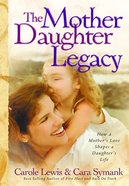 The Mother Daughter Legacy Paperback