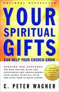 Your Spiritual Gifts Can Help Your Church Grow (2004) Hardback