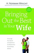 Bringing Out the Best in Your Wife Hardback