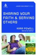 Sharing Your Faith and Serving Others (Uncommon Youth Ministry Series)