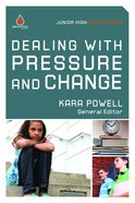 Dealing With Pressure and Change (Jr High School) (Uncommon Youth Ministry Series) Paperback