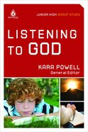 Listening to God (Junior High Group Study) (Uncommon Youth Ministry Series)