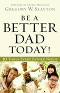Be a Better Dad Today! Hardback