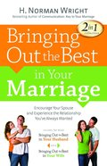 2in1 Collection: Bringing Out the Best in Your Marriage Paperback