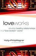 Love Works (Previously God Chicks And The Men They Love)