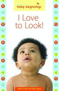 Baby Beginnings: I Love to Look!