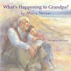 What's Happening to Grandpa? Hardback