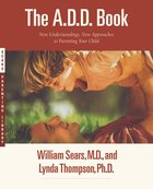 The A.D.D Book (Sears Parenting Library Series) Paperback
