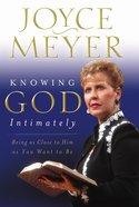 Knowing God Intimately Hardback