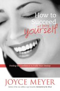 How to Succeed At Being Yourself Hardback