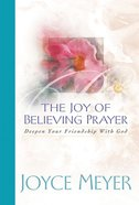 The Joy of Believing Prayer Hardback