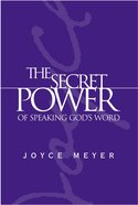 The Secret Power of Speaking God's Word Hardback