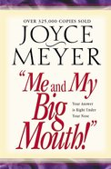 Me and My Big Mouth! (Joyce Meyer Spiritual Growth Series)
