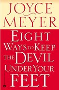 Eight Ways to Keep the Devil Under Your Feet Paperback