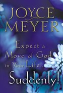 Expect a Move of God in Your Life... Suddenly!