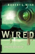 Wired (#01 in Tribulation Survival Series) Paperback