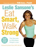 Leslie Sansone's Eat Smart, Walk Strong Paperback