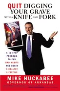 Quit Digging Your Grave With a Knife and Fork Paperback